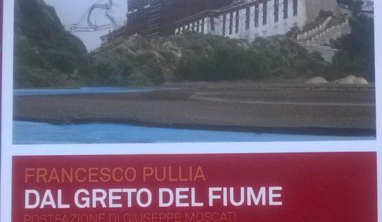 Francesco Pullia, Dal greto del fiume, pp. 211, Mimesis, 2017
